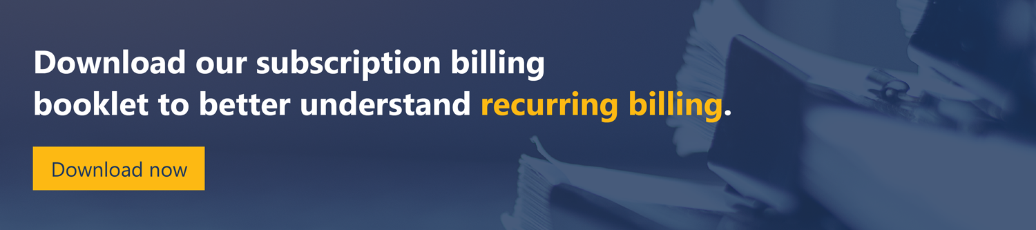 Our guide to subscription services will help you better understand recurring billing.